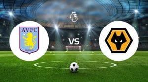 Aston Villa vs Wolves Betting Tips & Predictions