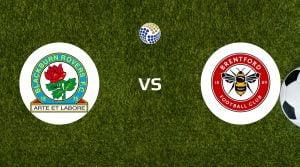 Blackburn Rovers vs Brentford Betting