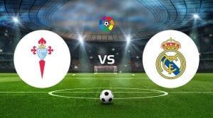 Celta Vigo vs Real Madrid Betting