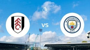 Fulham vs Manchester City Betting