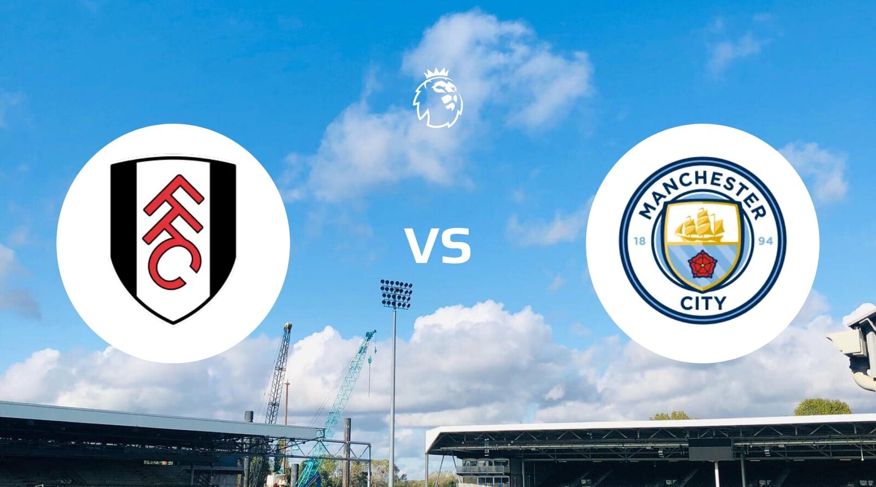 Fulham vs Manchester City Betting
