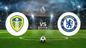 Leeds United vs Chelsea Betting