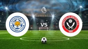 Leicester City vs Sheffield United Betting Tips & Predictions
