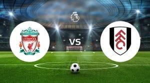 Liverpool vs Fulham Betting Tips & Predictions