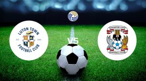 Luton Town vs Coventry City Betting