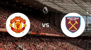 Manchester United vs West Ham United Betting