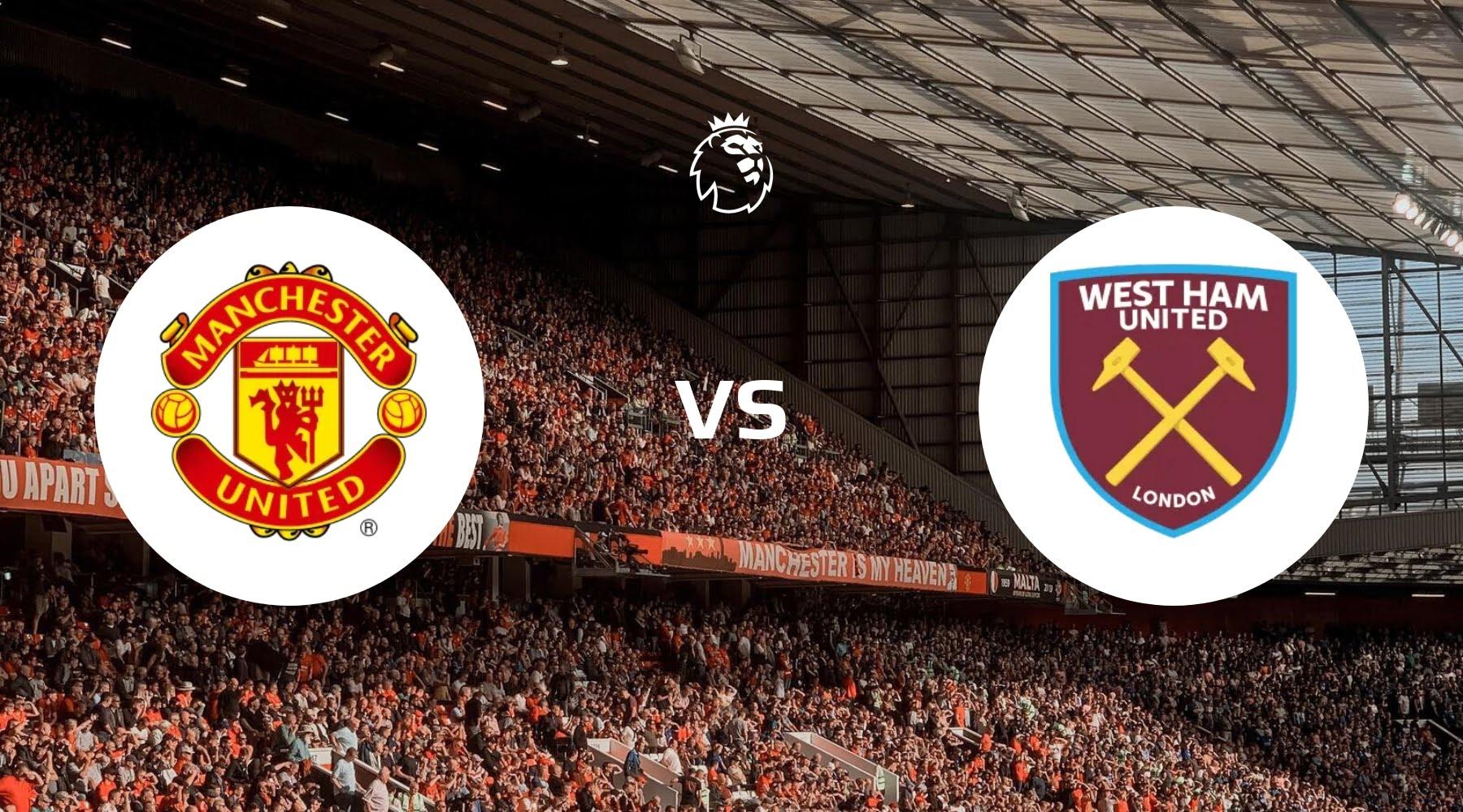 Manchester United vs West Ham United Betting