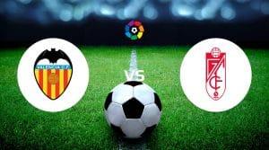 Valencia vs Granada Betting Tips & Predictions