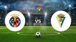 Villarreal vs Cádiz Betting