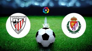 Athletic Bilbao vs Real Valladolid Prediction, Live Stream & Betting Tips