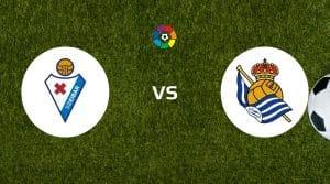 Eibar vs Real Sociedad Prediction, Live Stream & Betting Tips
