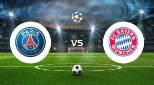 Paris Saint Germain vs Bayern Munich Betting Tips & Prediction