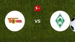 FC Union Berlin vs Werder Bremen Prediction, Live Stream & Betting Tips