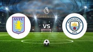 Aston Villa vs Manchester City Prediction & Betting Tips