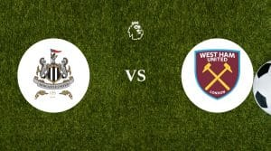 Newcastle United vs West Ham United Betting Tips & Prediction