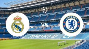 Real Madrid vs Chelsea Prediction & Betting Tips