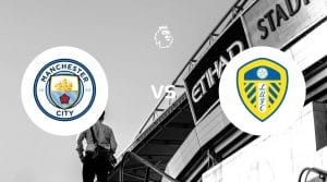 Manchester City vs Leeds United Betting Tips & Prediction