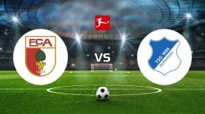 FC Augsburg vs 1899 Hoffenheim Betting Tips & Predictions