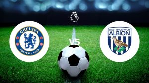 Chelsea vs West Bromwich Albion Betting Tips & Predictions