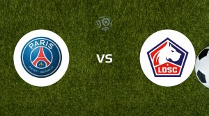 Paris Saint Germain vs Lille Betting Tips & Predictions