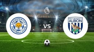 Leicester City vs West Bromwich Albion Prediction & Betting Tips