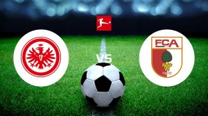 Eintracht Frankfurt vs FC Augsburg Prediction & Betting Tips