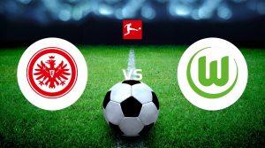 Eintracht Frankfurt vs VfL Wolfsburg Betting Tips & Prediction