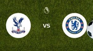 Crystal Palace vs Chelsea Betting Tips & Prediction