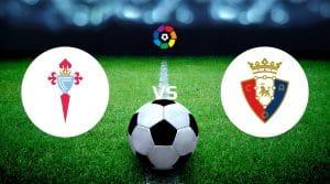 Celta Vigo vs Osasuna Prediction, Live Stream & Betting Tips