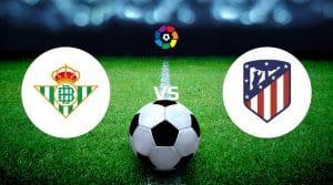 Real Betis vs Atlético Madrid Betting Tips & Prediction