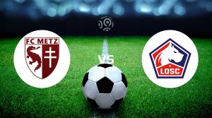 Metz vs Lille Betting Tips & Prediction