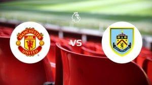 Manchester United vs Burnley Betting Tips & Prediction