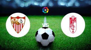 Sevilla vs Granada Prediction, Live Stream & Betting Tips