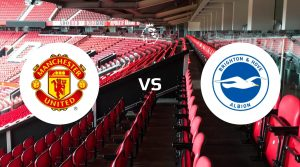 Manchester United vs Brighton & Hove Albion Betting Tips & Predictions