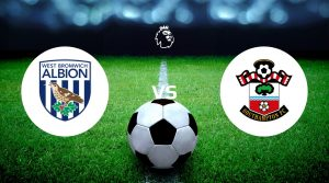 West Bromwich Albion vs Southampton Betting Tips & Prediction