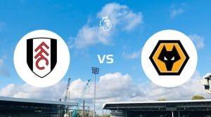 Fulham vs Wolverhampton Wanderers Betting Tips & Prediction