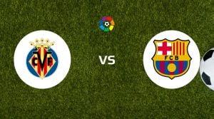 Villarreal vs Barcelona Prediction, Live Stream & Betting Tips