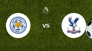 Leicester City vs Crystal Palace Prediction & Betting Tips