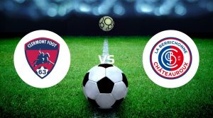 Clermont vs Chateauroux Prediction, Live Stream & Betting Tips