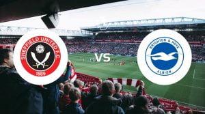 Sheffield United vs Brighton & Hove Albion Prediction & Betting Tips