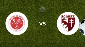 Reims vs Metz Betting Tips and Prediction