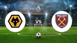 Wolverhampton Wanderers vs West Ham United Betting Tips