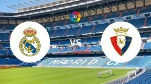 Real Madrid vs Osasuna Prediction, Live Stream & Betting Tips
