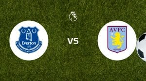 Everton vs Aston Villa Prediction & Betting Tips