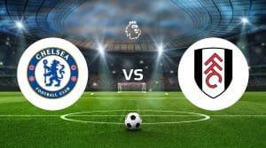 Chelsea vs Fulham Prediction & Betting Tips
