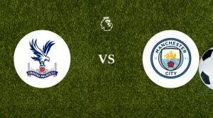 Crystal Palace vs Manchester City Prediction & Betting Tips